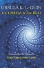 Le GUIN, URSULA K. : The Unreal and the Real Volume 2: Outer Space & Inner Lands / Gollancz, 2015