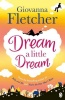 FLETCHER, GIOVANNA : Dream a Little Dream / Penguin, 2015