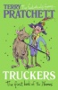 PRATCHETT, TERRY : Truckers: The First Book of the Nomes / Corgi Childrens, 2015