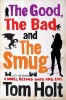 HOLT, TOM : The Good, the Bad and the Smug / Orbit, 2015