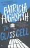 HIGHSMITH, PATRICIA : The Glass Cell / Virago, 2008