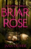 OLIVER, JANA : Briar Rose / Macmillan Children's Books, 2013