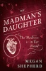 SHEPHERD, MEGAN : The Madman's Daughter / Harper Voyager, 2013