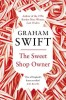 SWIFT, GRAHAM : The Sweet Shop Owner / Picador, 2010