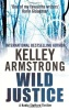 ARMSTRONG, KELLEY : Wild Justice / Sphere, 2013