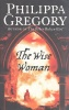 GREGORY, PHILIPPA : The Wise Woman / HarperCollins, 2002