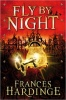 HARDINGE, FRANCIS : Fly By Night / Macmillan Children's Books, 2011