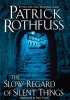 ROTHFUSS, PATRICK : The Slow Regard of Silent Things / Daw Books, 2015