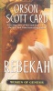 CARD, ORSON SCOTT : Rebekah / St Martin's Press, 2002