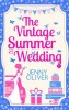 OLIVER, JENNY : The Vintage Summer Wedding / Carina, 2015