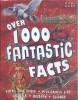 Over 1000 Fantastic Facts / Miles Kelly, 2010
