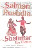 RUSHDIE, SALMAN : Shalimar the Clown / Vintage, 2006