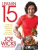 WICKS, JOE : Lean in 15 - 15 Minute Meals and Workouts to Keep You Lean and Healthy / Bluebird, 2015
