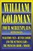 GOLDMAN, WILLIAM : William Goldman: Four Screenplays / Applause Theatre Book Publishers, 2000