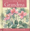 A Little Book For My Grandma / Helen Exley, 2001
