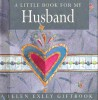 A Little Book For My Husband / Helen Exley, 2001