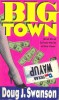 SWANSON, DOUG J. : Big Town / Warner, 1998.