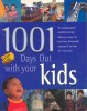 1001 Days Out with Your Kids / Parragon, 2003