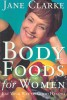 CLARKE , JANE : Body Foods for Women / Weidenfeld and Nicholson, 1996