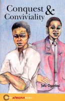 OGUNLESI, TOLU : Conquest & Conviviality - Hodder African Reader / Hodder Education, 2008