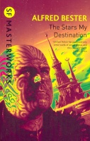 BESTER, ALFRED : The Stars My Destination  / Gollancz, 2009