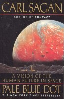 SAGAN, CARL : Pale Blue Dot - A Vision of the Human Future in Space / Ballentine, 1997