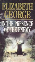 GEORGE, ELIZABETH : In the Presence of the Enemy / Bantam, 1997