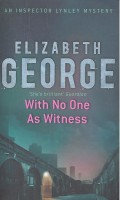 GEORGE, ELIZABETH : With No One As Witness / Hodder, 2005