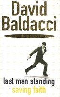 BALDACCI, DAVID : Last Man Standing - Saving Faith / Pan, 2008