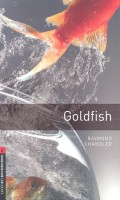 CHANDLER, RAYMOND : Goldfish - Stage 3 / Oxford, 2008