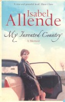 ALLENDE, ISABEL : My Invented Country / Harper Collins, 2004