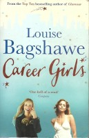 BAGSHAWE, LOUISE : Career Girls / Headline Review, 2012