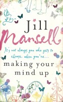 MANSELL, JILL : Making Your Mind Up / Headline Review, 2007