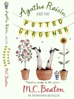BEATON, M. C. : Agatha Raisin and the Potted Gardener / Robinson Publishing, 2010