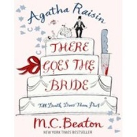 BEATON, M. C. : Agatha Raisin: There Goes the Bride / Robinson Publishing, 2010
