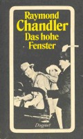 CHANDLER, RAYMOND : Das hohe Fenster (Eredeti cím: The High Window) / Diogenes