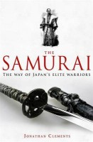 CLEMENTS, JONATHAN : A Brief History of The Samurai / Robinson, 2010
