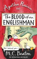 BEATON, M. C. : Agatha Raisin and the Blood of an Englishman / Constable, 2014