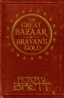 BRETT, PETER V. : The Great Bazaar and Brayan's Gold / Harper Voyager, 2013