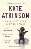 ATKINSON, KATE : When Will There Be Good News? / Black Swan, 2015