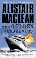MACLEAN, ALISTAIR : The Golden Rendezvous / HarperCollins, 2008