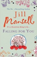 MANSELL, JILL : Falling For You / Headline, 2009