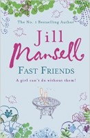 MANSELL, JILL : Fast Friends / Headline, 2006