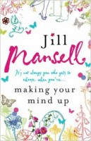 MANSELL, JILL : Making Your Mind Up / Headline, 2006