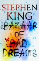 KING, STEPHEN : The Bazaar of Bad Dreams / Hodder & Stoughton, 2015