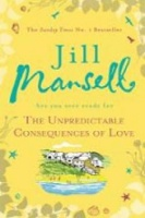 MANSELL, JILL : The Unpredictable Consequences of Love / Headline, 2014