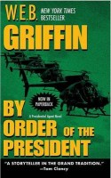 GRIFFIN, W.E.B. : By Order of the President / Jove, 2006