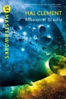 CLEMENT, HAL : Mission Of Gravity / Gollancz, 2014