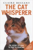 BESSANT, CLAIRE : The Cat Whisperer / Blake Publishing, 2003