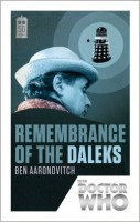 AARONOVITCH, BEN : Doctor Who: Remembrance of the Daleks - 50th Anniversary Edition  / BBC Books, 2013